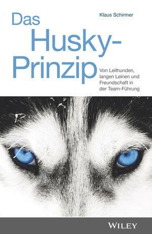 Das Husky-PrinzipVon Leithunden, langen Leinen und Freundschaftin der Team-Fuhrung