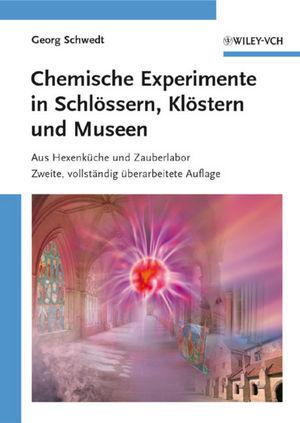 Chemische Experimente in Schlössern, Klöstern und Museen: Aus Hexenküche und Zauberlabor, 2nd Edition