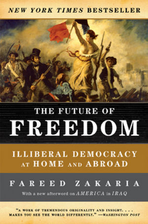 The Future of Freedom: Illiberal Democracy at Home and Abroad, Revised Edition