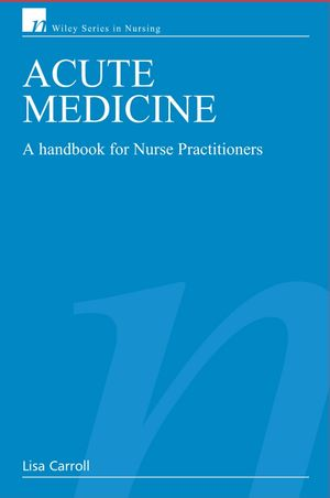 Acute Medicine: A Handbook for Nurse Practitioners (0470026820) cover image