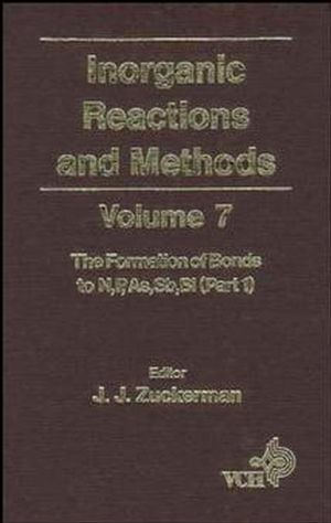 Inorganic Reactions and Methods, Volume 7, The Formation of Bonds to N,P,As,Sb,Bi (Part 1) (0470145420) cover image