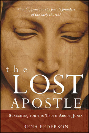The Lost Apostle: Searching for the Truth About Junia, Paperback Reprint