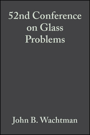52nd Conference on Glass Problems, Volume 13, Issue 3/4