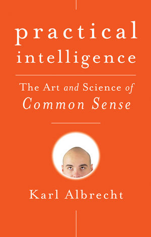 Practical Intelligence: The Art and Science of Common Sense (0470444320) cover image