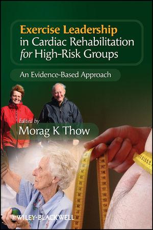 Exercise Leadership in Cardiac Rehabilitation for High Risk Groups: An Evidence-Based Approach