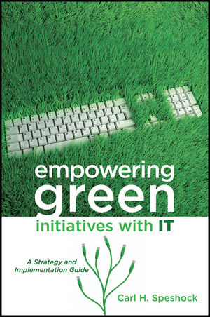 Empowering Green Initiatives with IT : A Strategy and Implementation Guide