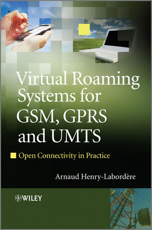 Virtual Roaming Systems for GSM, GPRS and UMTS : Open Connectivity in Practice  (0470682620) cover image