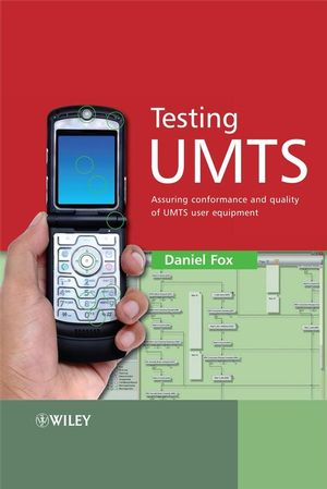 Testing UMTS: Assuring Conformance and Quality of UMTS User Equipment (0470724420) cover image