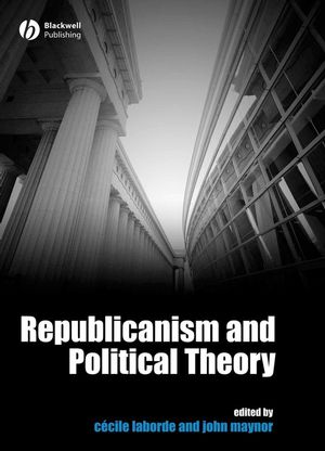 Republicanism and Political Theory (0470766220) cover image