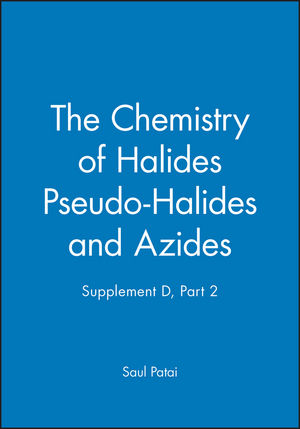The Chemistry of Halides Pseudo-Halides and Azides, Supplement D, Part 2