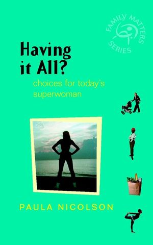 Having It All?: Choices for Today