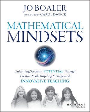 Mathematical Mindsets: Unleashing Students