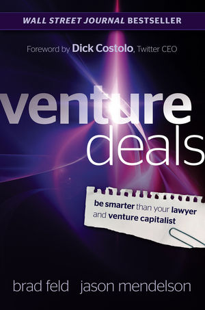 Venture Deals: Be Smarter Than Your Lawyer and Venture Capitalist (0470929820) cover image