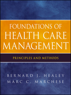 Foundations of Health Care Management: Principles and Methods (0470932120) cover image
