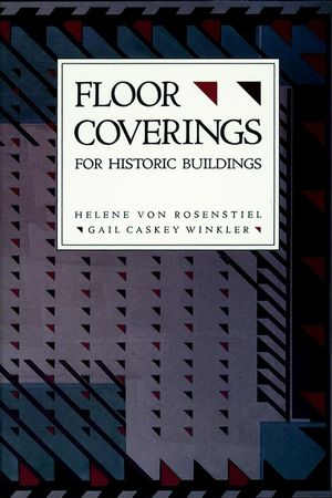 For Historic Buildings, A Guide to Selecting Reproduction, Floor Coverings