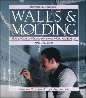 Walls and Molding: How to Care for Old and Historic Wood and Plaster (0471144320) cover image