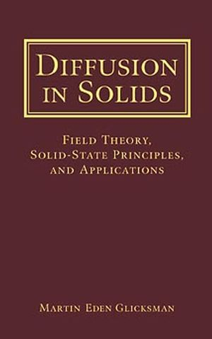 Diffusion in Solids: Field Theory, Solid-State Principles, and Applications (0471239720) cover image