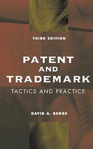 Patent and Trademark Tactics and Practice, 3rd Edition (0471329320) cover image
