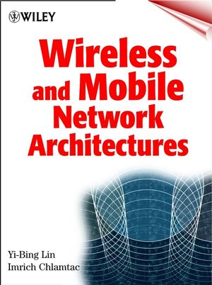 Wireless and Mobile Network Architectures (0471394920) cover image