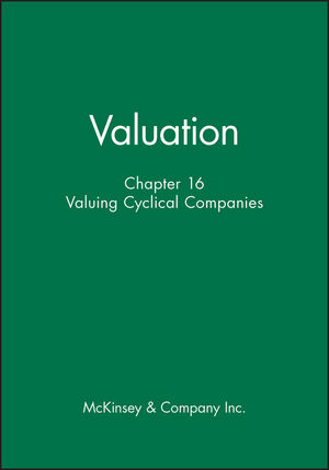 Valuation, Chapter 16: Valuing Cyclical Companies