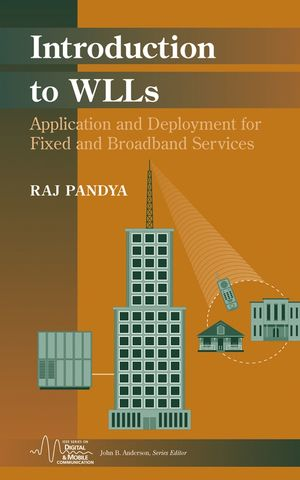 Introduction to WLLs: Application and Deployment for Fixed and Broadband Services