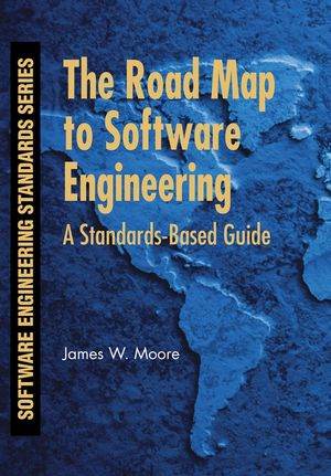 The Road Map to Software Engineering: A Standards-Based Guide