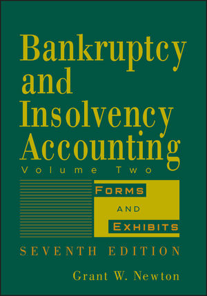 Bankruptcy and Insolvency Accounting, Volume 2: Forms and Exhibits, 7th Edition