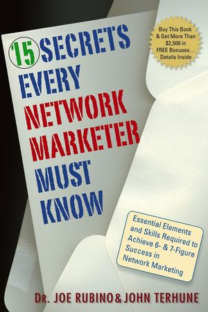 15 Secrets Every Network Marketer Must Know: Essential Elements and Skills Required to Achieve 6- and 7-Figure Success in Network Marketing