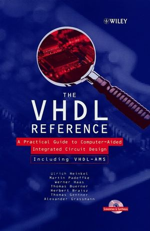 The VHDL Reference: A Practical Guide to Computer-Aided Integrated Circuit Design including VHDL-AMS (0471899720) cover image