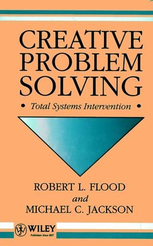 Creative Problem Solving: Total Systems Intervention (0471930520) cover image