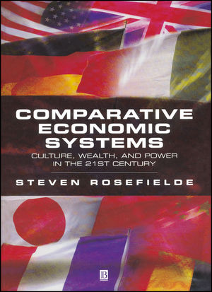 Comparative Economic Systems: Culture, Wealth, and Power in the 21st Century (0631229620) cover image
