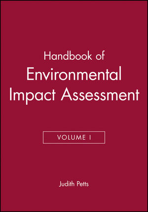 Handbook of Environmental Impact Assessment, Volume I
