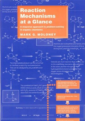 Reaction Mechanisms At a Glance: A Stepwise Approach to Problem-Solving in Organic Chemistry (0632050020) cover image