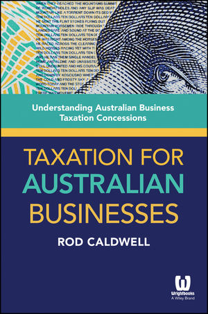 <span class='search-highlight'>Taxation</span> for Australian Businesses: Understanding Australian Business <span class='search-highlight'>Taxation</span> Concessions
