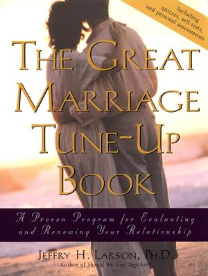 The Great Marriage Tune-Up Book: A Proven Program for Evaluating and Renewing Your Relationship