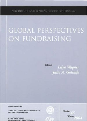 Global Perspectives on Fundraising: New Directions for Philanthropic Fundraising, Number 46