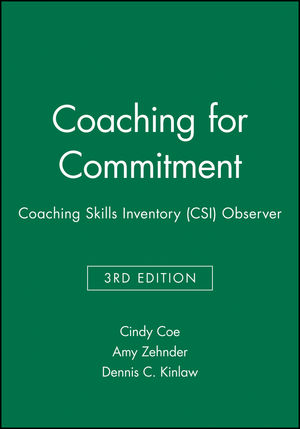 Coaching for Commitment: Coaching Skills Inventory (CSI) Observer, 3rd Edition (0787982520) cover image