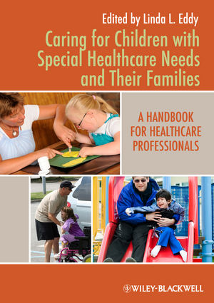 Caring for Children with Special Healthcare Needs and Their Families: A Handbook for Healthcare Professionals (0813820820) cover image