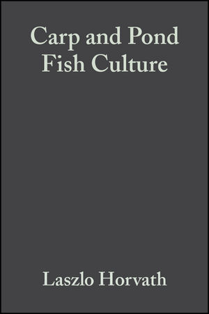 Carp and Pond Fish Culture: Including Chinese Herbivorous Species, Pike, Tench, Zander, Wels Catfish, Goldfish, African Catfish and Sterlet, 2nd Edition