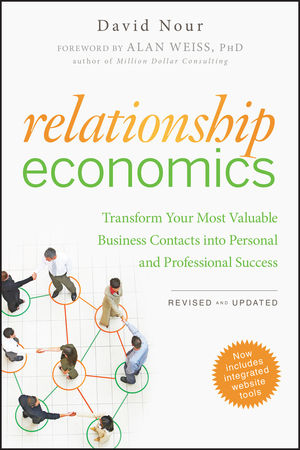 Relationship Economics: Transform Your Most Valuable Business Contacts Into Personal and Professional Success, Revised and Updated (1118057120) cover image