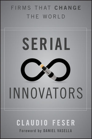 Serial Innovators: Firms That Change the World (1118149920) cover image
