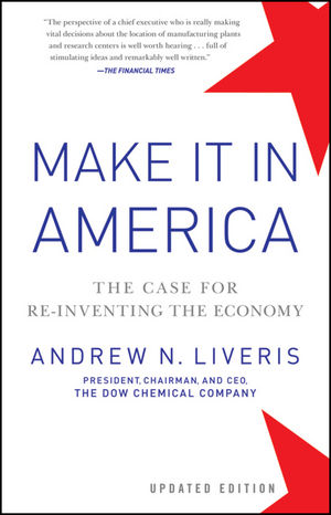 Make It In America: The Case for Re-Inventing the Economy, Updated Edition (1118294920) cover image