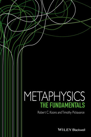 Metaphysics: The Fundamentals (1118328620) cover image