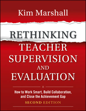 Rethinking Teacher Supervision and Evaluation: How to Work Smart, Build Collaboration, and Close the Achievement Gap, 2nd Edition (1118336720) cover image