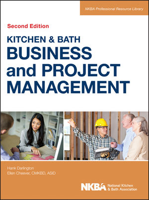 Kitchen and Bath Business and Project Management, with Website, 2nd Edition