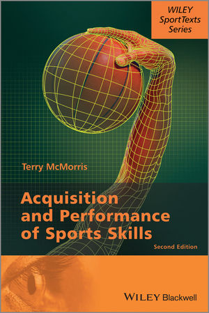 Acquisition and Performance of Sports Skills, 2nd Edition