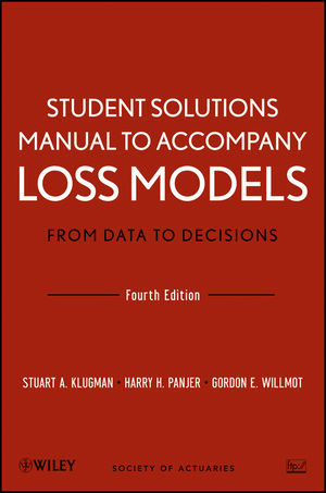 Wiley: Student Solutions Manual to Accompany Loss Models