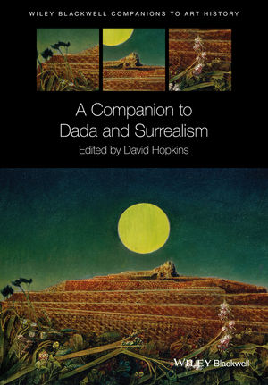 A Companion to Dada and Surrealism (1118476220) cover image