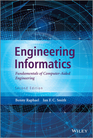 Engineering Informatics: Fundamentals of Computer-Aided Engineering, Second Edition (1118536320) cover image