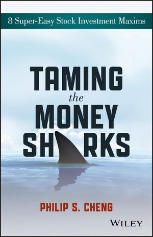 Taming the Money Sharks: 8 Super-Easy Stock Investment Maxims